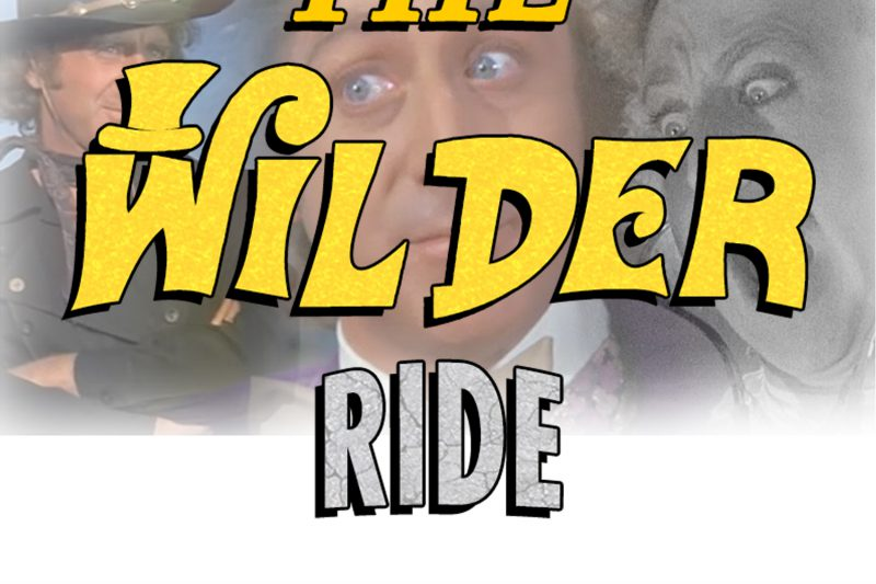 Young Frankenstein Episode 0: Who is behind The Wilder Ride?