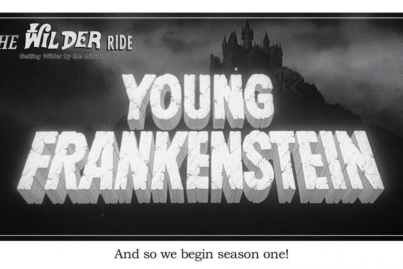 Young Frankenstein Episode 1: It Begins!