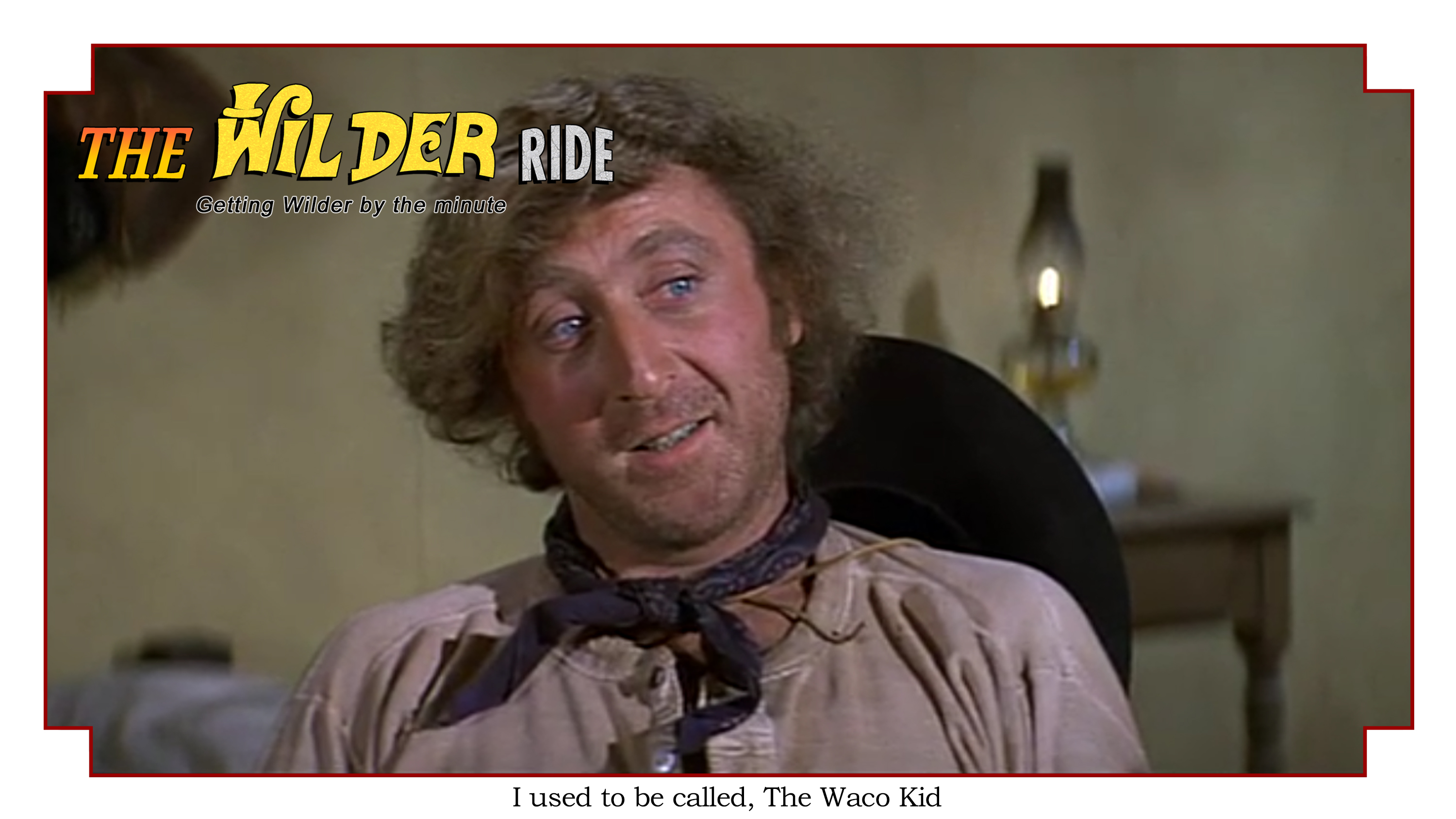 Episode 35 - I used to be called the Waco Kid