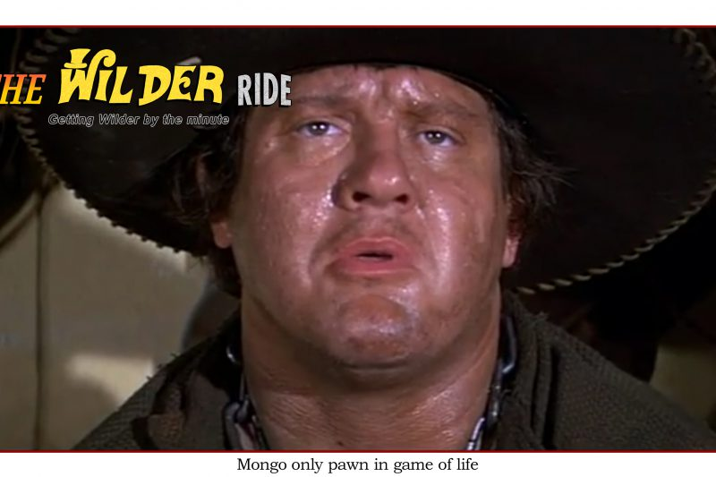Blazing Saddles Episode 64: Mongo only pawn in game of life