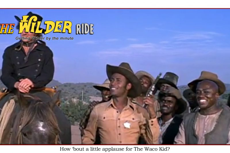 Blazing Saddles Episode 67: How 'bout a little applause for The Waco Kid