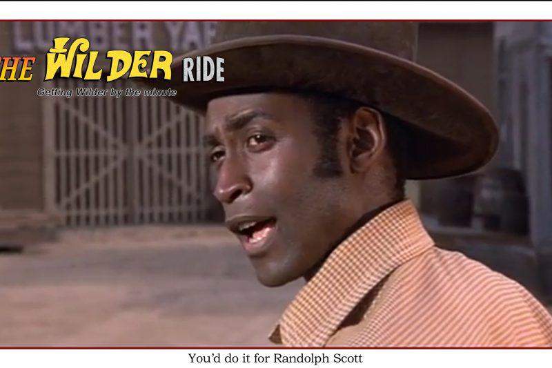 Blazing Saddles Episode 70: You'd do it for Randolph Scott