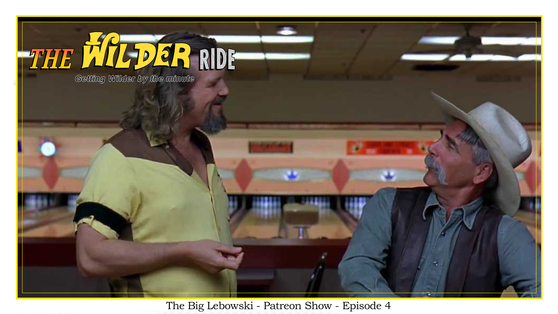 The Big Lebowski - Patreon Show - Episode 4