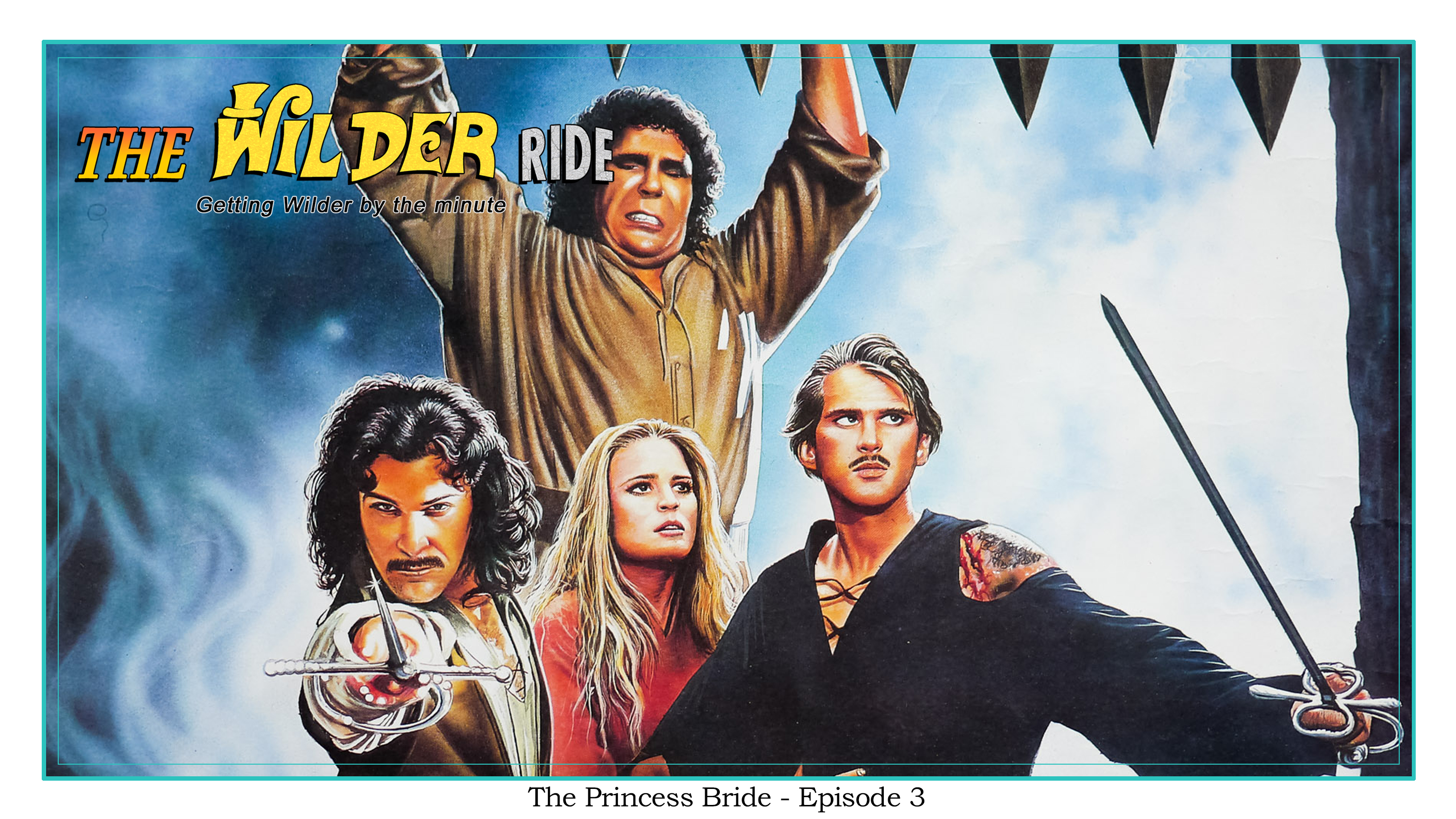 The Princess Bride - Episode 3