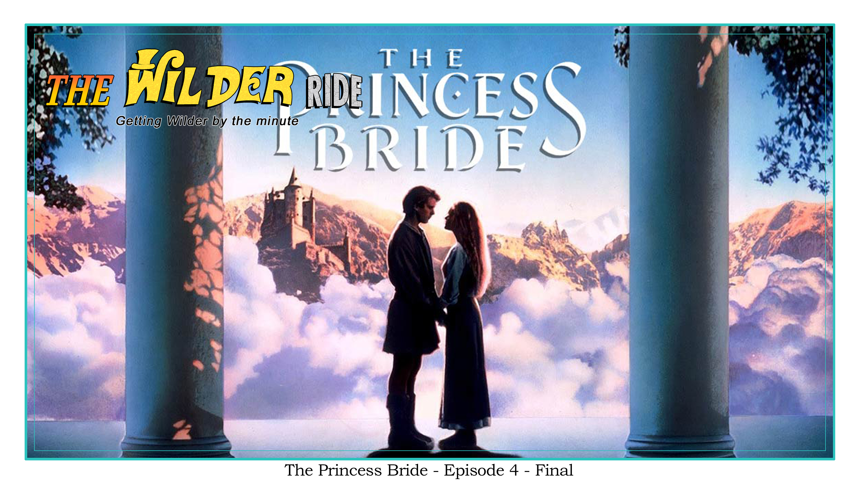 The Princess Bride - Episode 4 - Final
